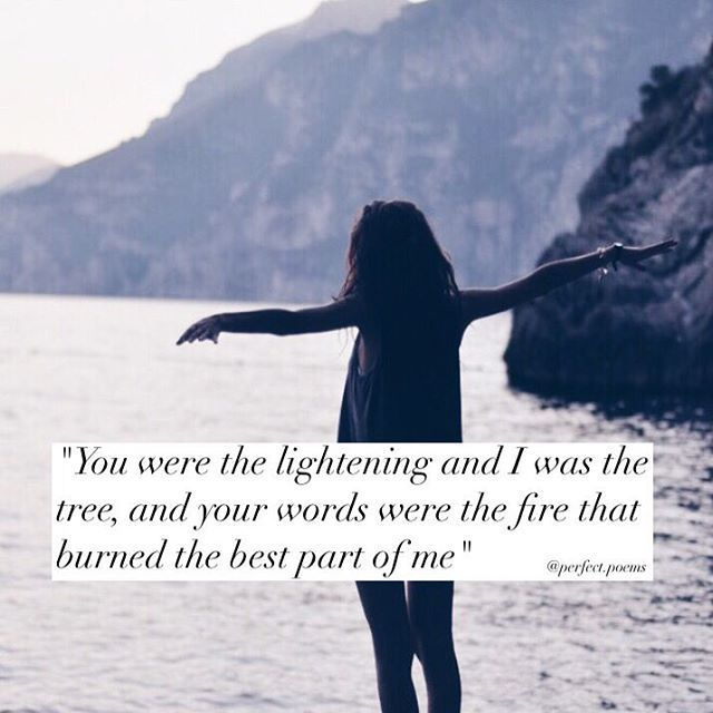 You Burned The Best Part Of Me love love quotes quotes broken hearted quote sad in love love quote heartbroken sad quote heart broken instagram quotes breakups