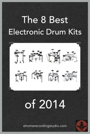 The 8 Best Electronic Drum Kits of 2014 http://ehomerecordingstudio.com/best-electronic-drums/