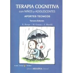 TERAPIA COGNITIVA CON NIÑOS Y ADOLESCENTES, APORTES TECNICOS 3° EDICION CON CD