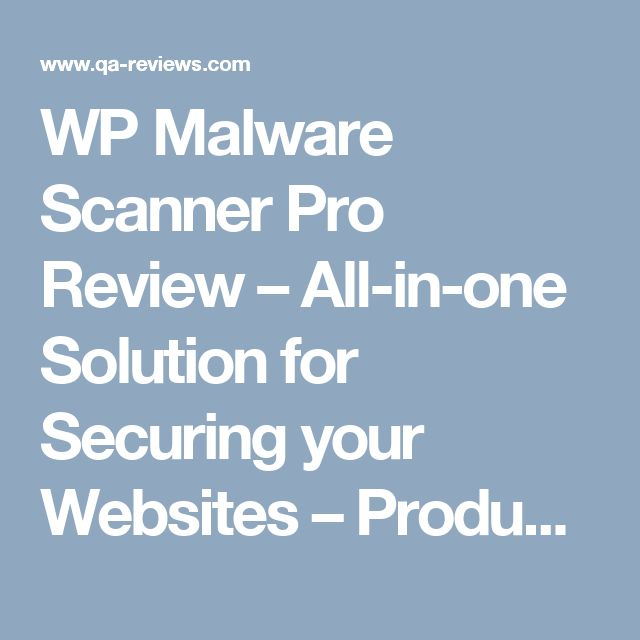 WP Malware Scanner Pro Review – All-in-one Solution for Securing your Websites – Product Quality Reviews