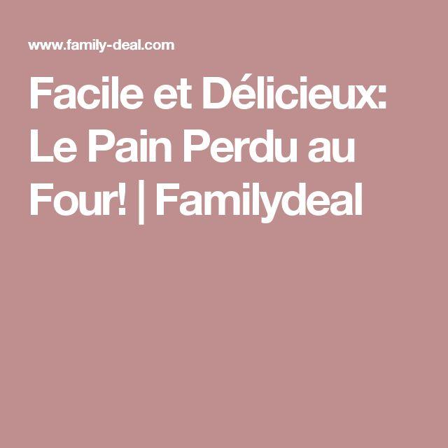Facile et Délicieux: Le Pain Perdu au Four! | Familydeal
