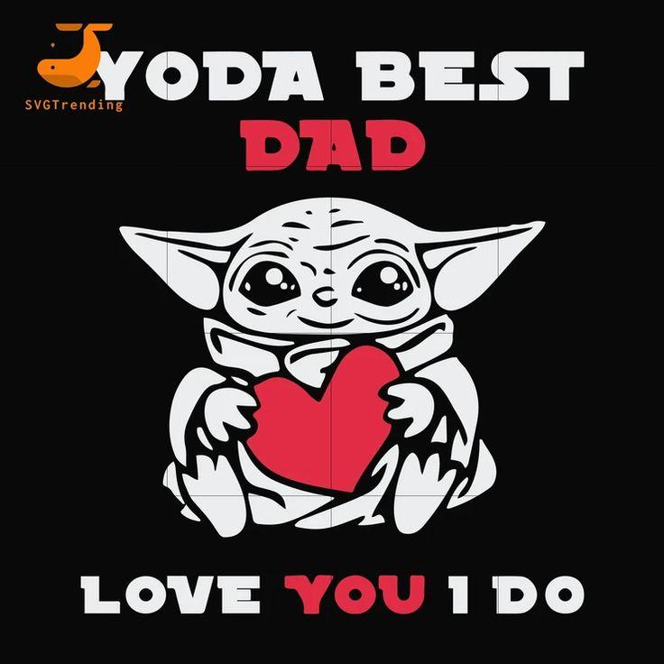 Download Yoda best dad svg, png, dxf, eps, digital file FTD71 in ...