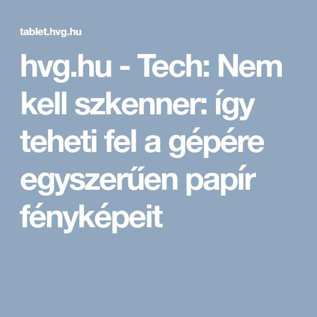 hvg.hu - Tech: Nem kell szkenner: így teheti fel a gépére egyszerűen papír fényképeit