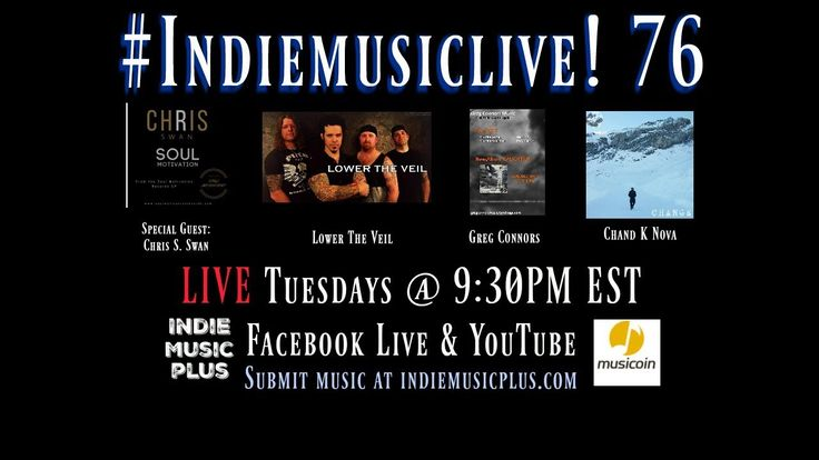 Indie Music LIVE! 76 - Chris S Swan, Chand K Nova, Greg Connors, Lower The Veil, Chris S Giles - Promote your music NOW http://www.indiemusicplus.ecwid.com