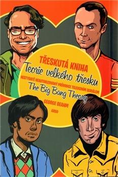 """Americký sitcom Teorie velkého třesku se u nás už stal kultem - a je tedy načase, abychom si čtveřici """"nerdů"""" v čele s geniálním sociopatem Sheldonem a jejich jednodušší, leč krásnou kamarádkou Penny představili v knižní podobě. George Beahm zodpovídá příznivcům seriálu všechno, co kdy o Teorii velkého třesku chtěli vědět, a nádavkem i pár věcí, na které by se je snad ani nenapadlo zeptat."""