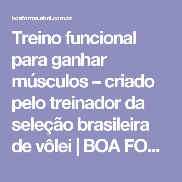 Treino funcional para ganhar músculos – criado pelo treinador da seleção brasileira de vôlei   BOA FORMA