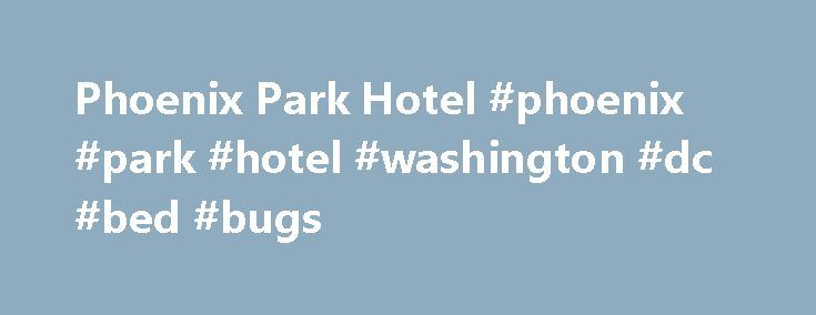 Phoenix Park Hotel #phoenix #park #hotel #washington #dc #bed #bugs http://sudan.nef2.com/phoenix-park-hotel-phoenix-park-hotel-washington-dc-bed-bugs/  Phoenix Park Hotel At a Glance The Phoenix Park Hotel transports travelers from Washington DC straight to Europe with its authentic Irish country elegance. This Capitol Hill hotel offers boutique accommodations furnished with Egyptian cotton linens, Irish cotton bathrobes, and flat-screen TVs. Local trendsetters gather at the Dubliner…
