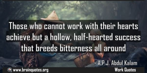 Those who cannot work with their hearts achieve but a hollow halfhearted success Meaning  Those who cannot work with their hearts achieve but a hollow half-hearted success that breeds bitterness all around  For more #brainquotes http://ift.tt/28SuTT3  The post Those who cannot work with their hearts achieve but a hollow halfhearted success Meaning appeared first on Brain Quotes.  http://ift.tt/2na25wn