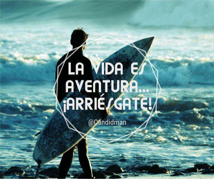 La vida es aventura  Arriésgate!  @Candidman   #Frases Aventura Candidman Motivación Vida @candidman