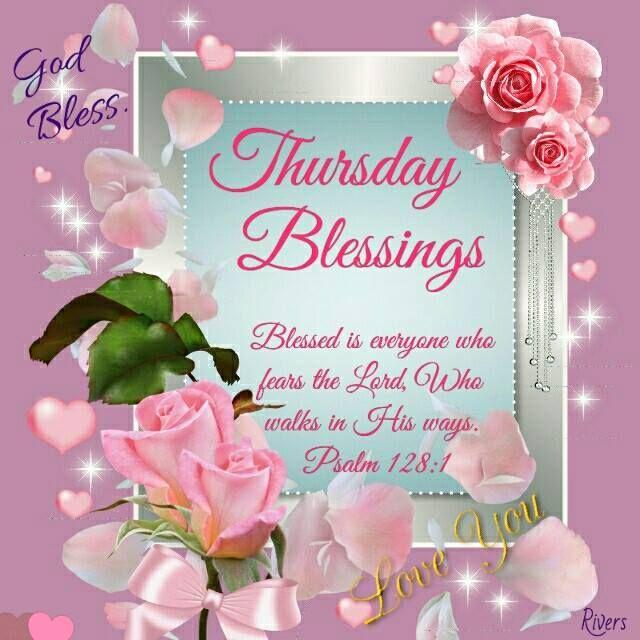 Thursday Blessings. Psalm 128:1. God Bless.