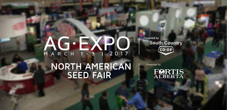 2017 Ag-Expo & North American Seed Fair | MARCH 1 - 3  More: http://www.exhibitionpark.ca/ag-expo/   Presented by: South Country Co-op & FortisAlberta  #yql #lethbridge #ItsAtTheEX #AgExpo17