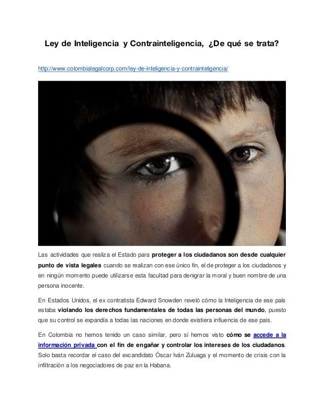 Ley de Inteligencia y Contrainteligencia, ¿De qué se trata? http://www.colombialegalcorp.com/ley-de-inteligencia-y-contrai...