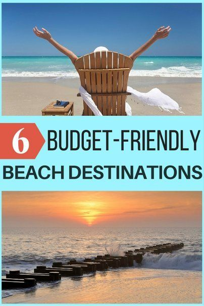 6 Budget-Friendly Beach Destinations | Cheap Vacation Destinations | Get Away for Less | Save Money