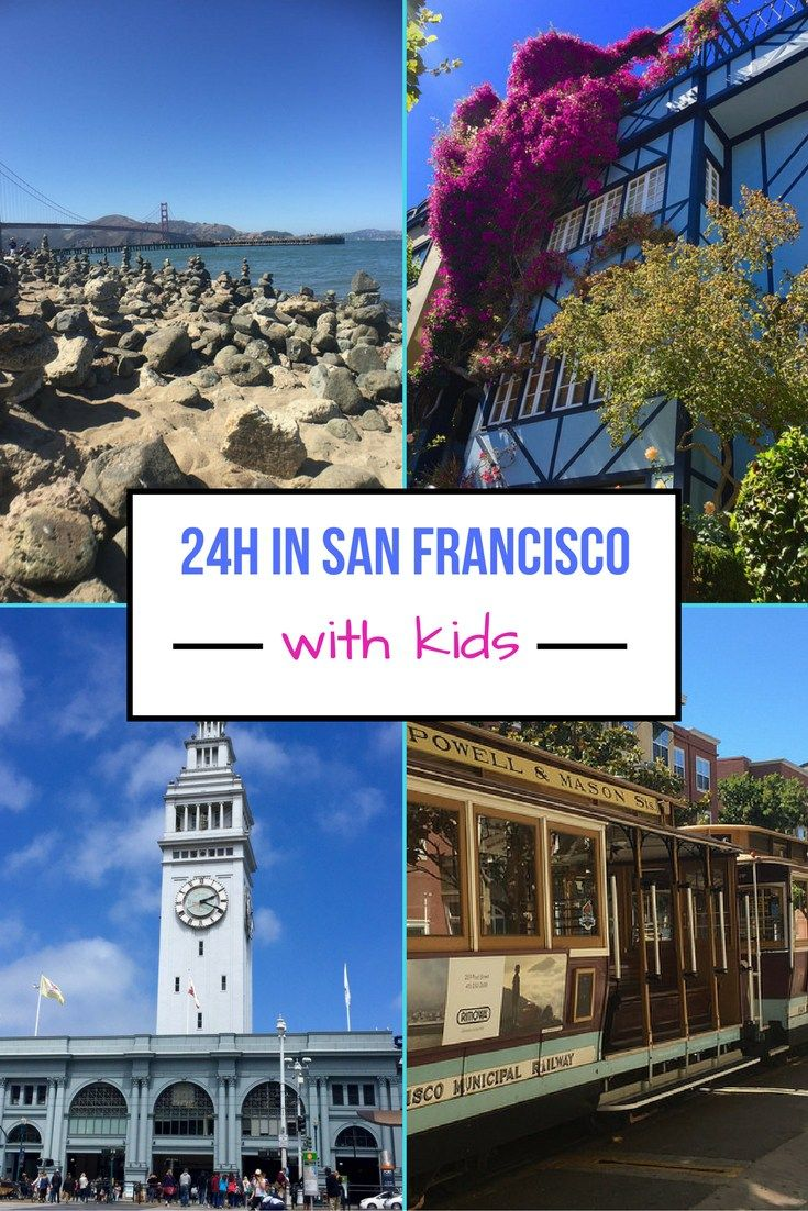 My perfect 24 hours in san francisco with kids itinerary