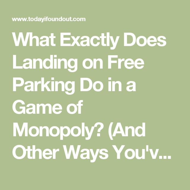 What Exactly Does Landing on Free Parking Do in a Game of Monopoly? (And Other Ways You've Been Playing Monopoly Wrong That Make It Take Longer)