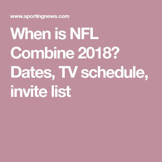 When is NFL Combine 2018? Dates, TV schedule, invite list