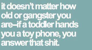It's true. You cannot deny a toddler.: Laugh, Real Life, Stuff, Quotes, Bananas, Hilarious Duff, Funny, Comforters Food, True Stories
