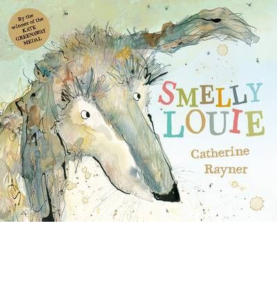 Smelly Louie by Catherine Rayner [Kate Greenaway Medal winning author]. Louie is unhappy; he's had a bath and lost his special smell. Find out what smelly things Louie finds in his quest to get his own doggie smell back!