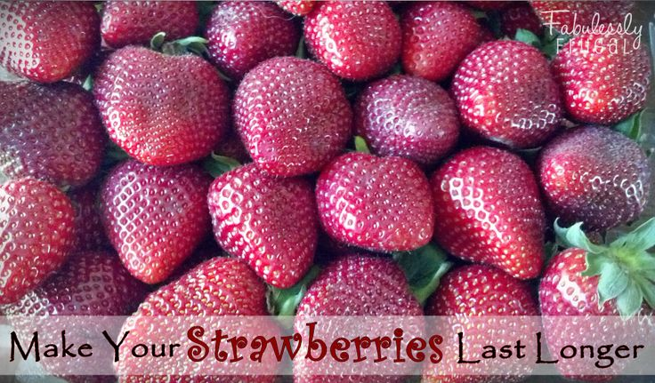 http://fabulesslyfrugal.com/?p=206903  How To Make Your Strawberries Last Longer (or any berries).  Easy tip that really works!
