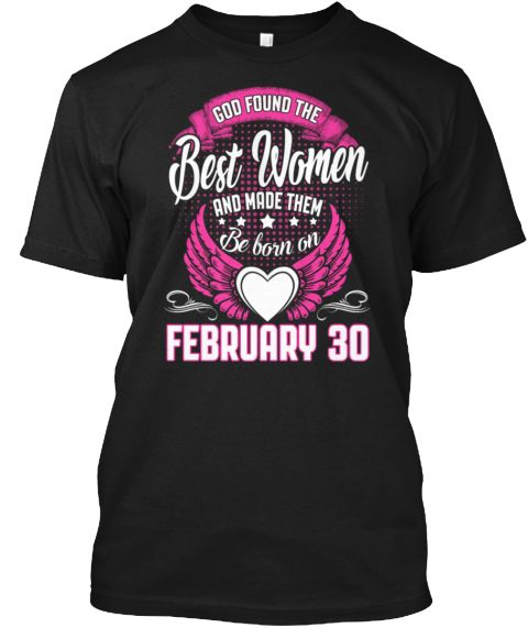 Queens Are Born On February 30 T Shirt Black T-Shirt Front