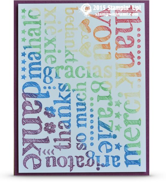 "Your thank you won't get lost in translation with this Stampin Up ""A World of Thanks"" stamp. It makes a great focal point, AND a great background stamp. You can also use individual words from the stamp. Love this ""rainbow"" of thanks, done with the ink pads and sponge daubers. Colors are: Real Red, Pumpkin Pie, Daffodil Delight, Cucumber Crush, Tempting Turquoise, and Rich Razzlberry."