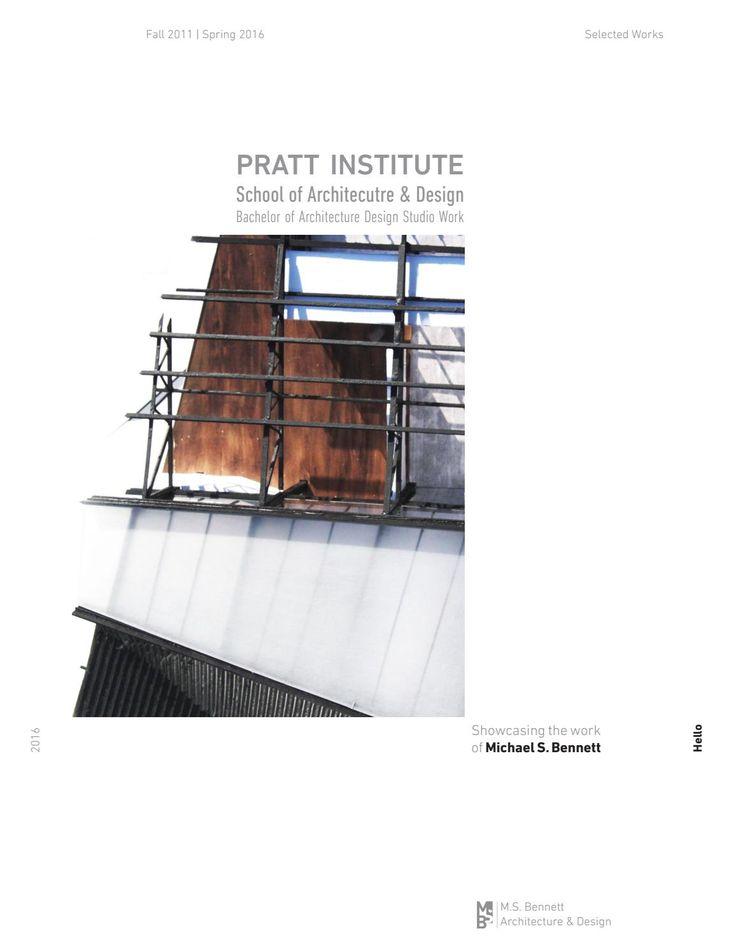 Undergraduate Portfolio // Pratt Institute School of Architecture Portfolio 2016  A look at the work of Michael S. Bennett, B.Arch graduate of Pratt Institute School of Architecture