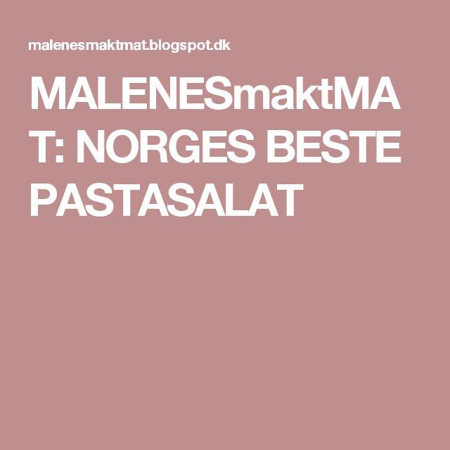 MALENESmaktMAT: NORGES BESTE PASTASALAT