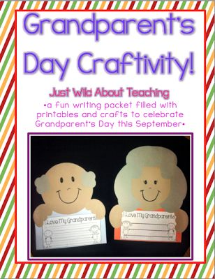 Just Wild About Teaching: Grandparent's Day Craftivity! Enter to win this pack for Grandparent's Day on September 8th.