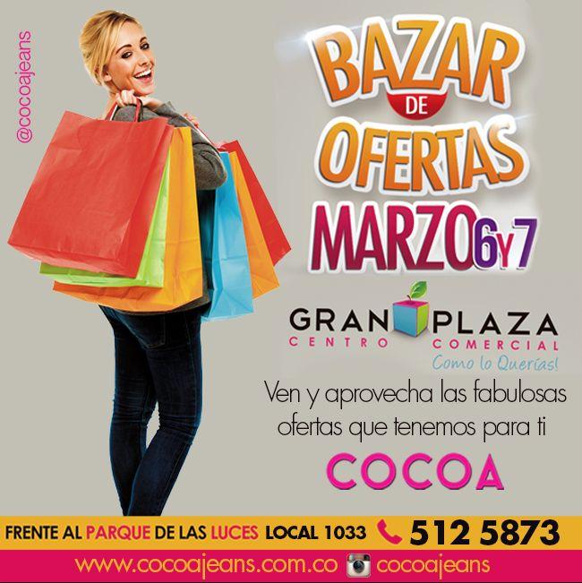 Te esperamos en nuestra tienda Gran Plaza en el #bazardeofertas el próximo 6 y 7 de marzo #descuentos #promociones #cocoa