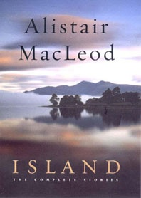 """The stories in """"Island"""" tell about death, family ties and the pull of traditions transplanted from Scotland to the harsh New World. Sixteen spare, evocative masterworks: men and women acting out their own peculiar mortality against the unforgiving landscape of cape Breton Island."""