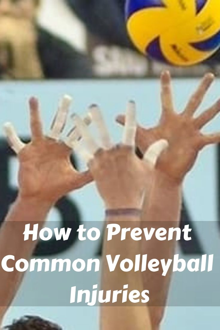 Common Volleyball Injuries And How To Prevent Them With Images Volleyball Volleyball Training Volleyball Practice