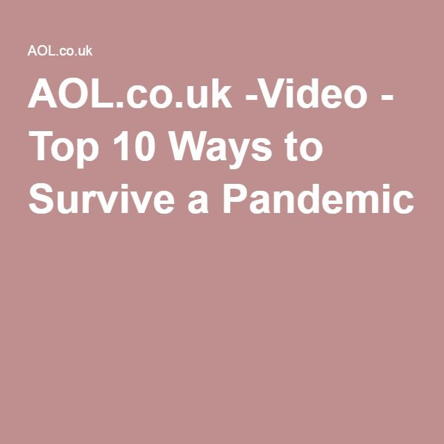 AOL.co.uk -Video - Top 10 Ways to Survive a Pandemic  (http://goo.gl/lyIApv)