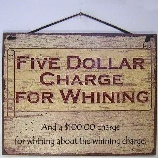 no whiners: Signs, Whining, Quotes, Front Doors, The Offices, Funny Stuff, Get Rich, House, Vintage Style