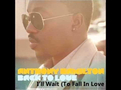 *Technically the album was released in 2011. * Anthony Hamilton  Back To Love Album   I'll Wait (To Fall In Love). This joint right here is a straight gut punch. Takes me back to the first album. Several gut punches on that one. I adore him.
