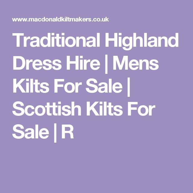 Traditional Highland Dress Hire | Mens Kilts For Sale | Scottish Kilts For Sale | R