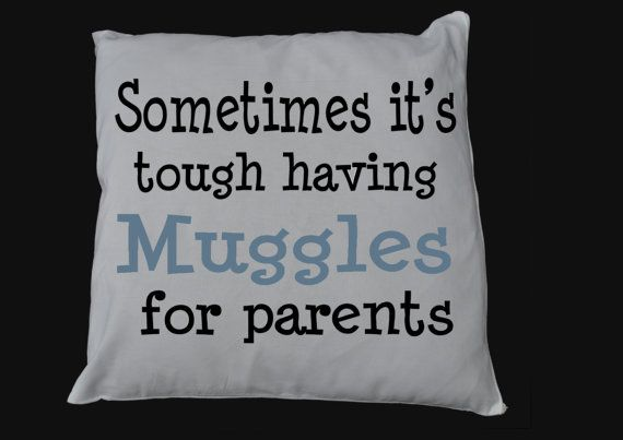 Harry Potter baby pillow https://www.etsy.com/listing/201020035/sometimes-its-tough-having-muggles-for