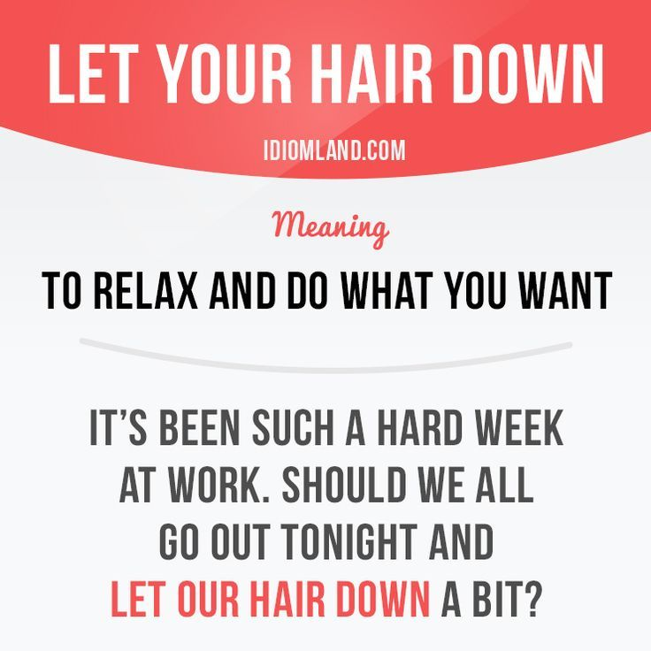 "English idiom with its meaning and an example: 'Let your hair down'. One of a series of ""Idiom Cards"" created by http://IdiomLand.com"