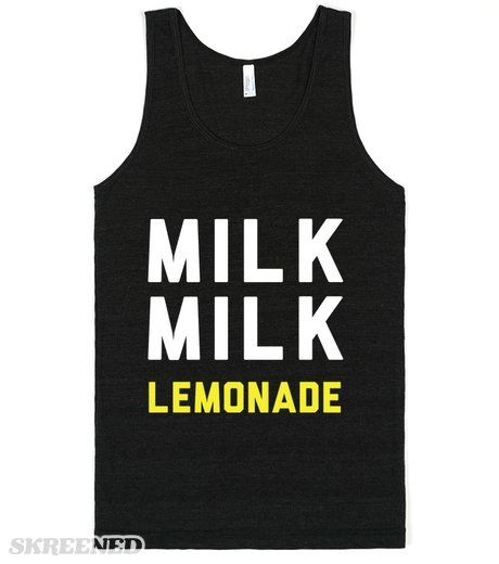 Milk Milk Lemonade Amy Schumer is a comedic genius and also a smart thoughtful commentator of our culture. Milk Milk Lemonade. Classic hilarity from one of comedy's greatest stars. Printed on Skreened Tank