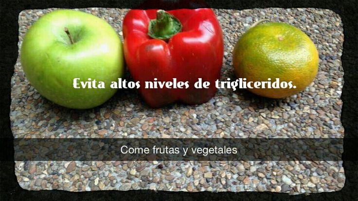 Evita altos niveles de triglicéridos: Aumenta el consumo de fibra y vegetales.