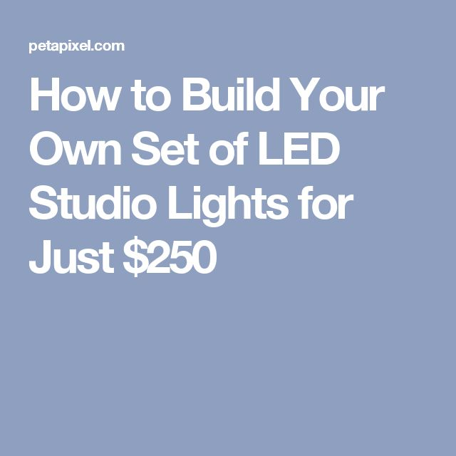 How to Build Your Own Set of LED Studio Lights for Just $250