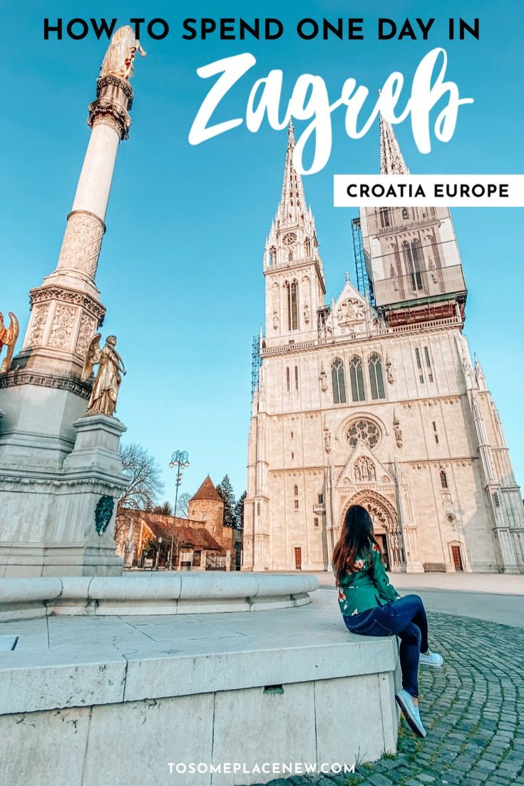 One Day In Zagreb Itinerary What To Do In Zagreb In One Day Europe Travel New Travel Travel
