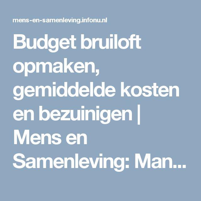 Budget bruiloft opmaken, gemiddelde kosten en bezuinigen | Mens en Samenleving: Man en vrouw