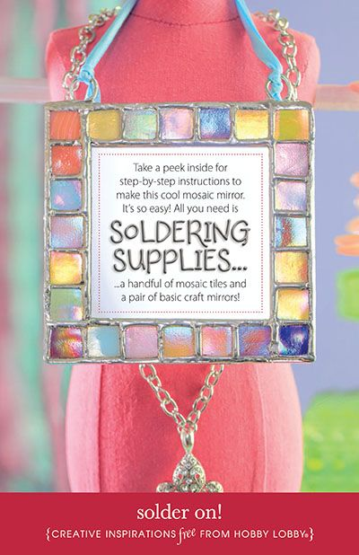 Take a peek inside for step-by-step instructions to make this cool mosaic mirror. All you need are soldering supplies... and handful of mosaic tiles and a pair of basic craft mirrors!