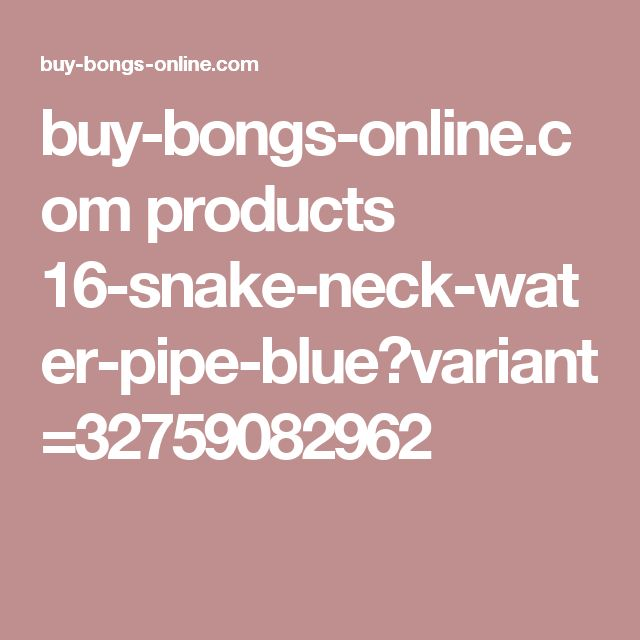 buy-bongs-online.com products 16-snake-neck-water-pipe-blue?variant=32759082962
