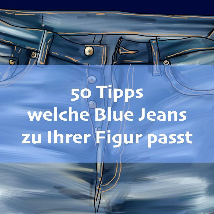 50 Tipps welche Blue Jeans zu Ihrer Figur passt - Modeflüsterin