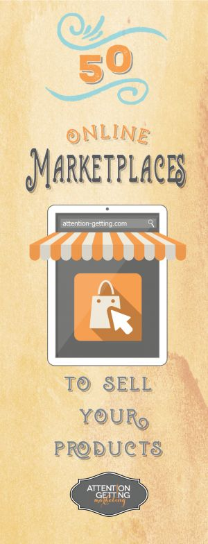 50 Online Marketplaces to Sell Your Products at from Attention Getting Marketing #ecommerce #etsy