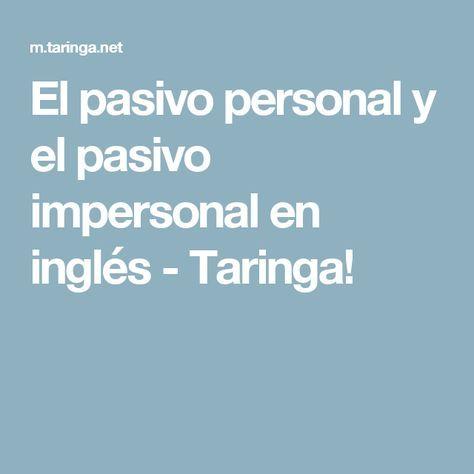 El pasivo personal y el pasivo impersonal en inglés - Taringa!