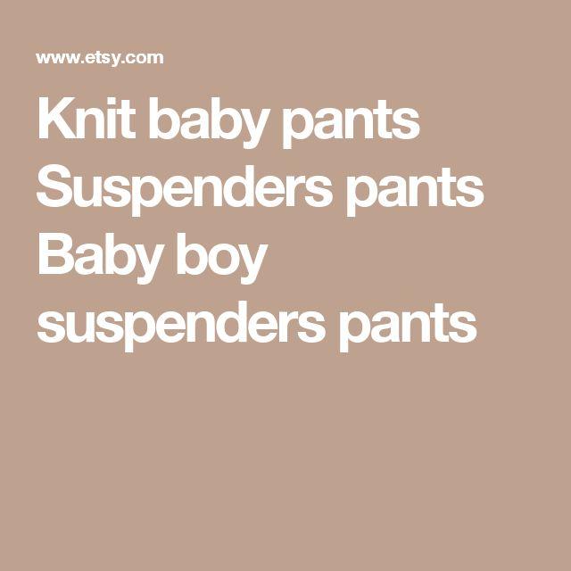 Knit baby pants Suspenders pants Baby boy suspenders pants