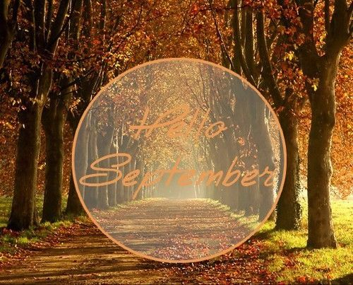 Amazing Hello September Autumn Fall Month September Hello September September Quotes  | September Quotes | Pinterest | September Quotes And Hello September