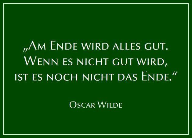 Am Ende wird alles gut (Oscar Wilde) | Oscar Wilde | Pinterest